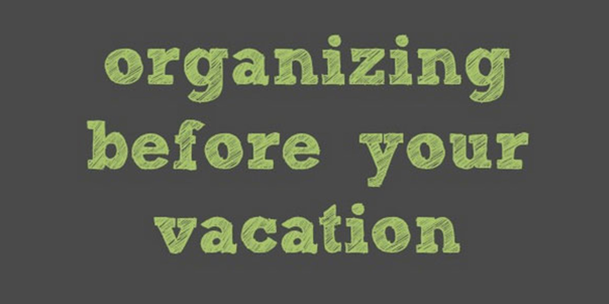 text that reads organizing before your vacation