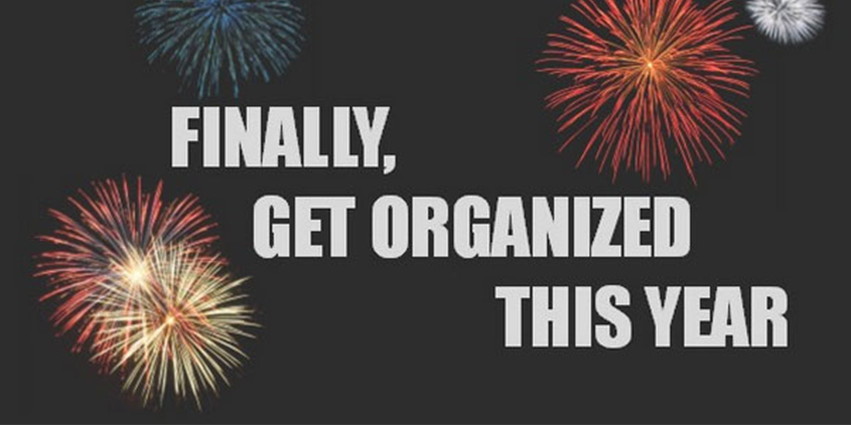 fireworks exploding with text that reads, finally, get organized this year