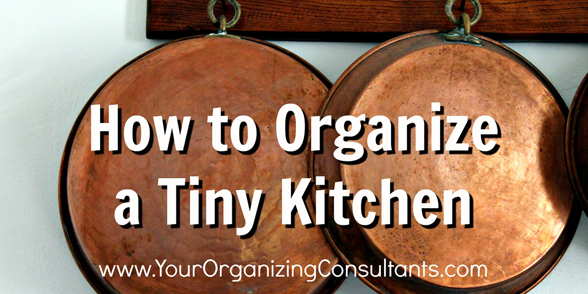 bronze pans hanging on the wall with text that reads, how to organize a tiny kitchen