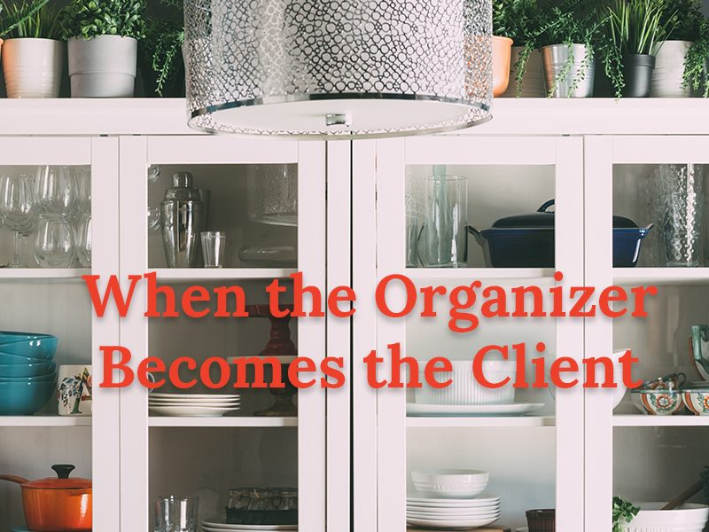 a hutch cabinet filled with dishes and text that reads when the organizer becomes the client