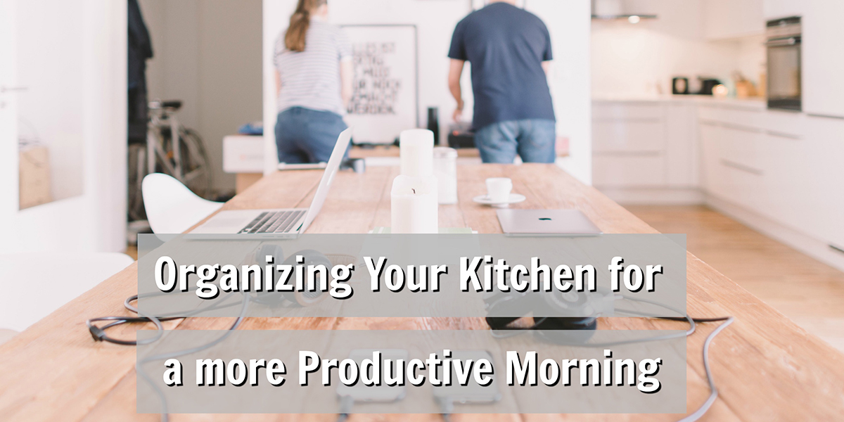 a man and a woman working in the kitchen in front of a table with computers with text that reads, organizing your kitchen for a more productive morning