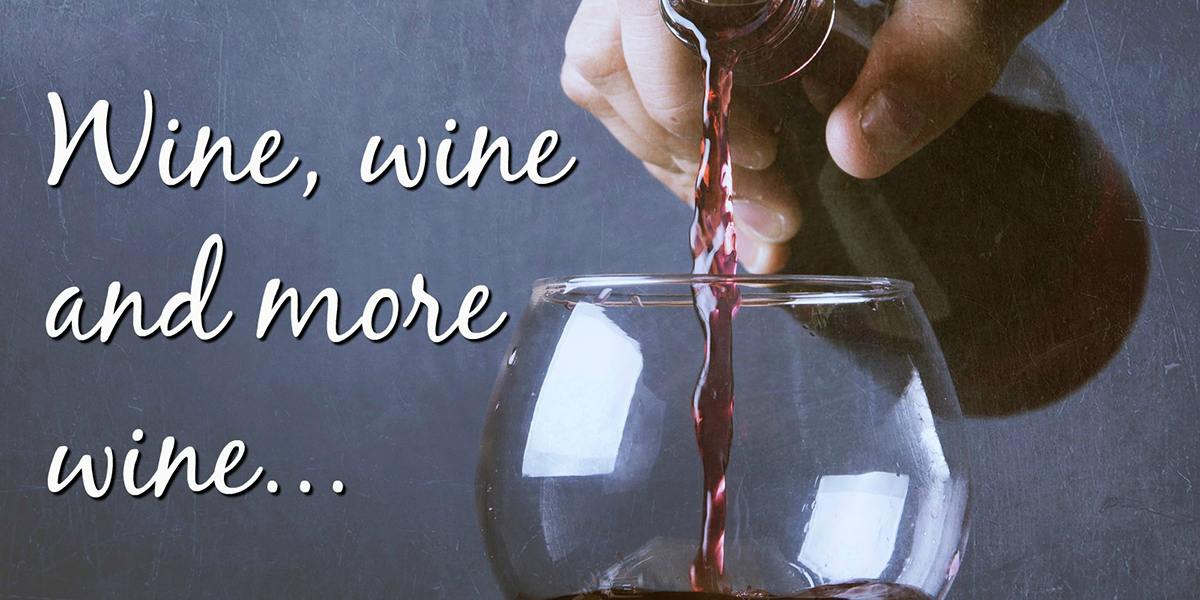 a photo of someone pouring a glass of wine with text that reads, wine, wine, and more wine...