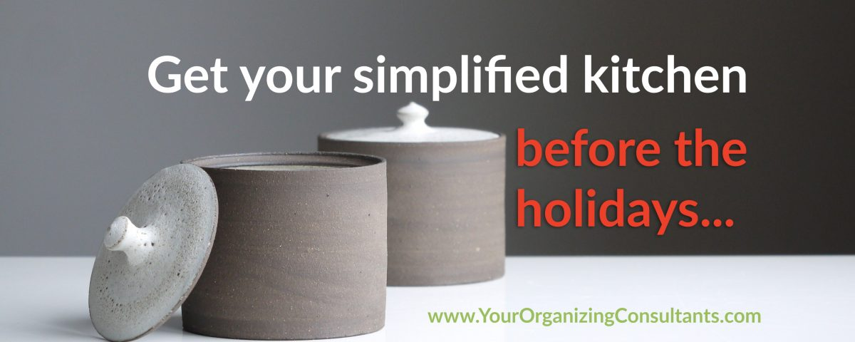 canisters on the counter with get your simplified kitchen before the holidays text