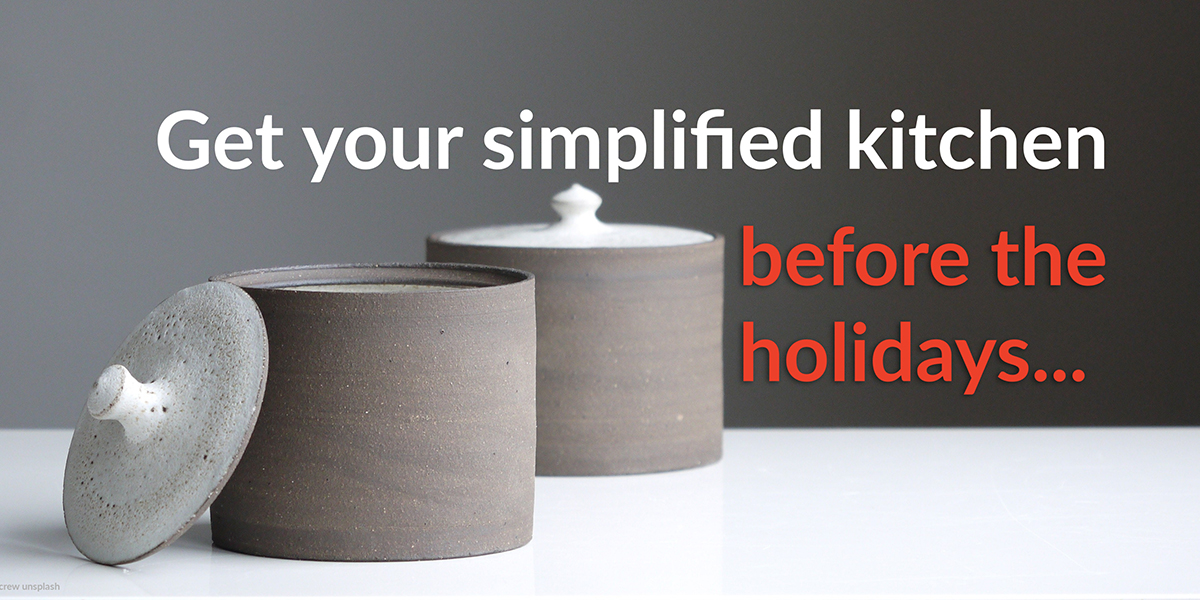 a simple jar on a table with text that reads, get your simplified kitchen before the holidays