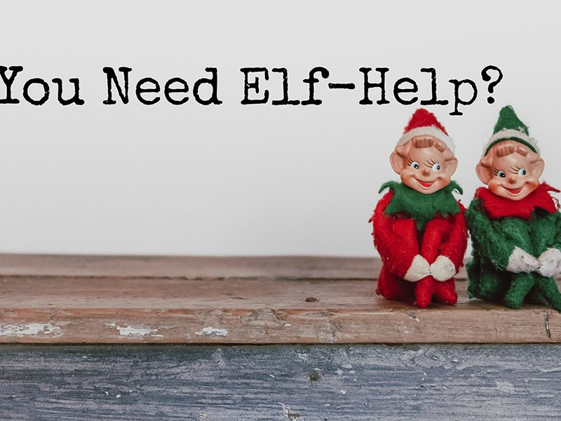 two small elves sitting on a ledge with text that reads, do you need elf help?