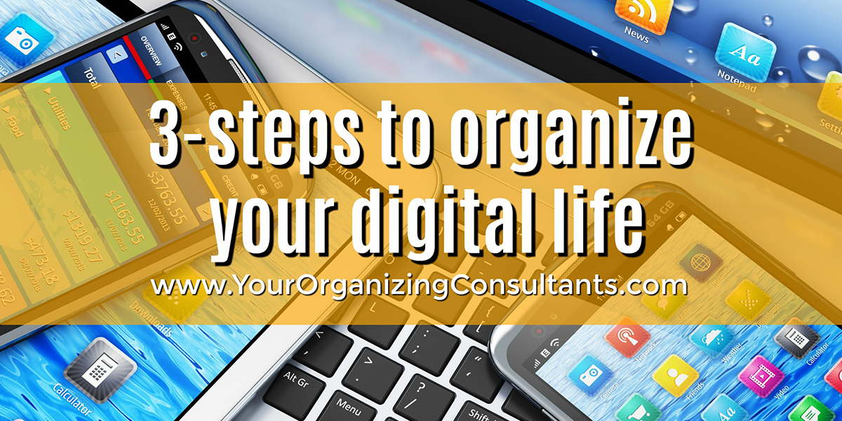 a photo of digital devices with text that reads, 3-steps to organize your digital life