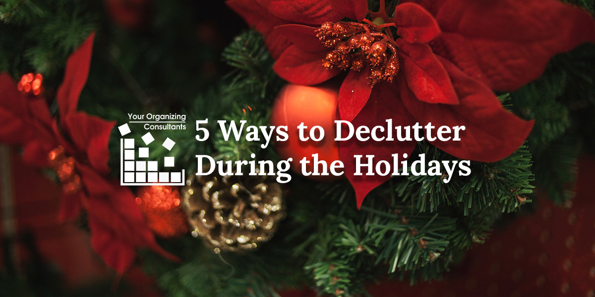 Holiday decor with text that reads, 5 ways to declutter during the holidays