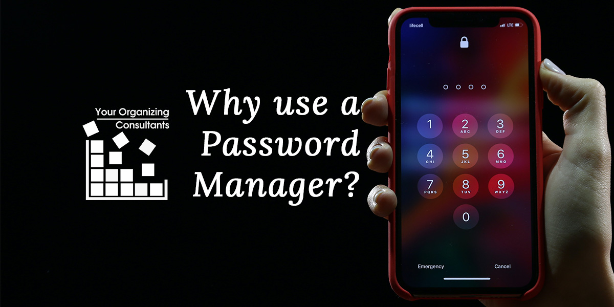 A photo of a mobile phone with text that says, why use a password manager?